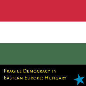nu 2018 56 fragile democracy in eastern europe hungary