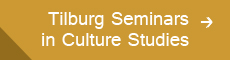 Tilburg Seminars in Culture Studies