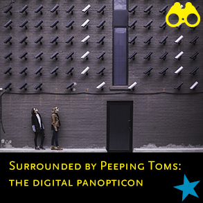 nu 2018 21 surrounded by peeping toms the digital panopticon